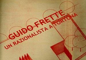 Guido Frette. Un razionalista a Tortona